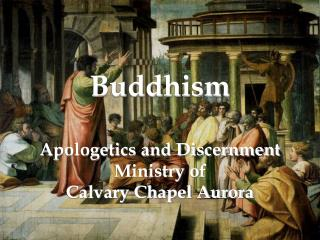 Buddhism Apologetics and Discernment  Ministry of  Calvary Chapel Aurora