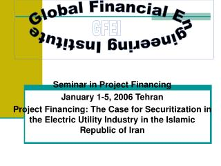 Seminar in Project Financing  January 1-5, 2006 Tehran