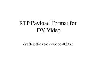 RTP Payload Format for  DV Video