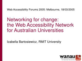 Networking for change:  the Web Accessibility Network for Australian Universities