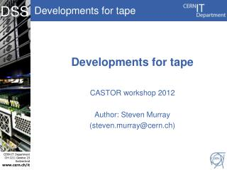 Developments for tape