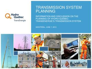 INFORMATION AND DISCUSSION ON THE PLANNING OF HYDRO-QUÉBEC TRANSÉNERGIE'S TRANSMISSION SYSTEM