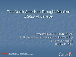 The North American Drought Monitor  Status in Canada
