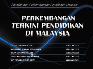 PERKEMBANGAN TERKINI PENDIDIKAN DI MALAYSIA