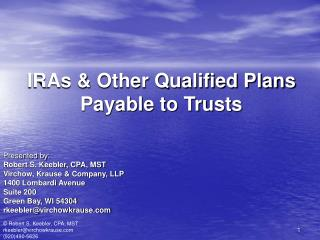 IRAs & Other Qualified Plans Payable to Trusts
