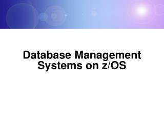 Database Management Systems on z/OS