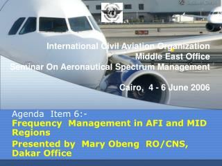 Agenda Item 6:- Frequency Management in AFI and MID Regions