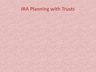IRA Planning with Trusts