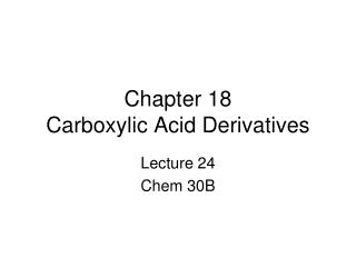 Chapter 18  Carboxylic Acid Derivatives