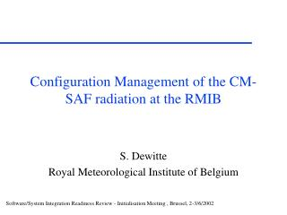 Configuration Management of the CM-SAF radiation at the RMIB