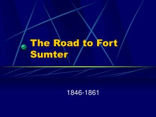 The Road to Fort Sumter