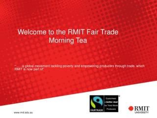 Welcome to the RMIT Fair Trade Morning Tea
