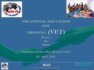 VOCATIONAL EDUCATION  AND  TRAINING VET Project By Mukti