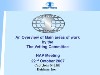 An Overview of Main areas of work  by the  The Vetting Committee