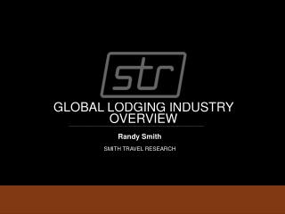 GLOBAL LODGING INDUSTRY OVERVIEW