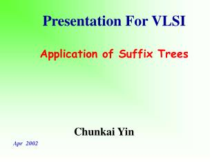 Presentation For VLSI Application of Suffix Trees