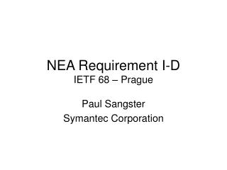NEA Requirement I-D IETF 68 – Prague