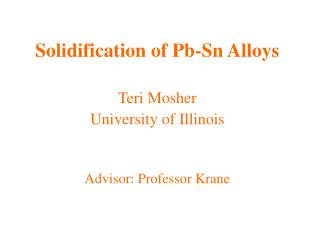Solidification of Pb-Sn Alloys