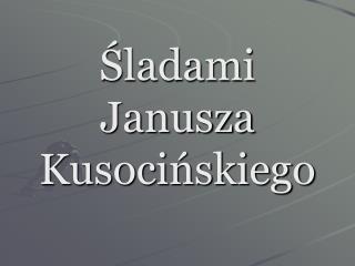 Śladami Janusza  Kusocińskiego