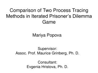 Comparison of Two Process Tracing Methods in Iterated Prisoner's Dilemma Game