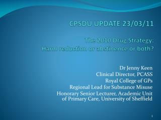 CPSDU UPDATE 23/03/11 The 2010  Drug Strategy : Harm reduction or abstinence or both?
