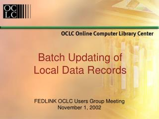Batch Updating of  Local Data Records