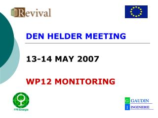 DEN HELDER MEETING 13-14  MAY  2007 WP12 MONITORING
