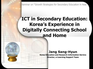 ICT in Secondary Education:  Korea's Experience in Digitally Connecting School and Home