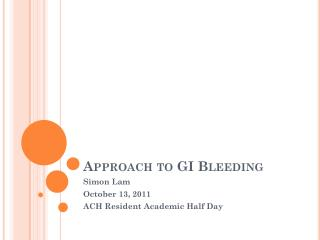 Approach to GI Bleeding