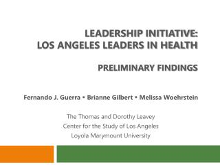 LEADERSHIP INITIATIVE: LOS ANGELES LEADERS IN Health PRELIMINARY FINDINGS