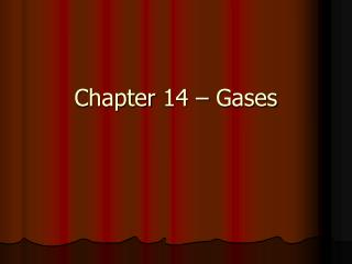 Chapter 14 – Gases