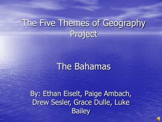 The Five Themes of Geography  Project The Bahamas