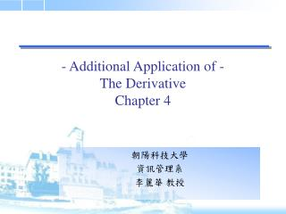 - Additional Application of -  The Derivative Chapter 4