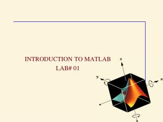 INTRODUCTION TO MATLAB LAB# 01