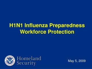 H1N1 Influenza Preparedness Workforce Protection