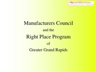 Manufacturers Council and the Right Place Program of Greater Grand Rapids