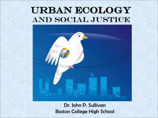 Urban Ecology  and Social Justice