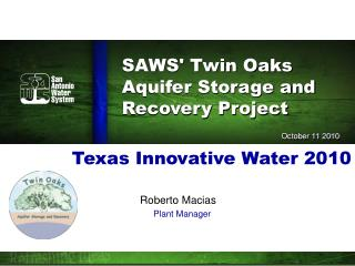SAWS' Twin Oaks Aquifer Storage and Recovery Project