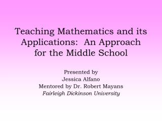 Teaching Mathematics and its Applications:  An Approach for the Middle School
