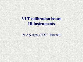 VLT calibration issues IR instruments
