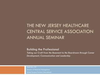 The New Jersey Healthcare central service association Annual Seminar
