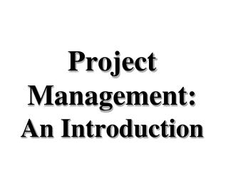 Project Management: An Introduction