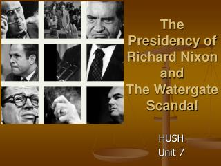 The Presidency of Richard Nixon and  The Watergate Scandal