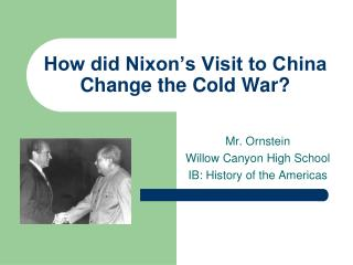 How did Nixon's Visit to China Change the Cold War?