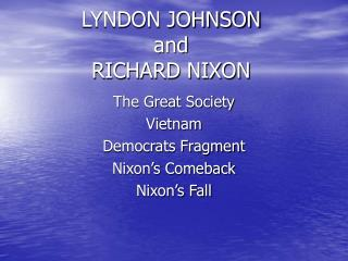 LYNDON JOHNSON and RICHARD NIXON