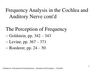 Frequency Analysis in the Cochlea and Auditory Nerve cont'd The Perception of Frequency