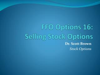 FFO Options 16:  Selling  Stock Options