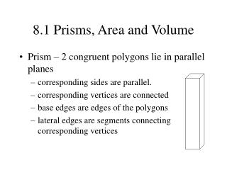 8.1 Prisms, Area and Volume