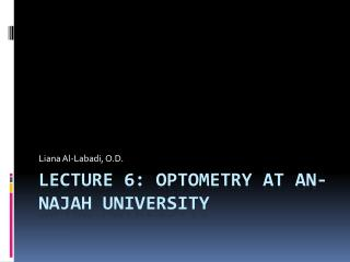 Lecture 6: Optometry at an- najah  university