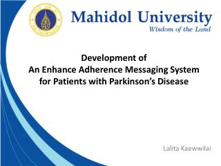 Development of  An Enhance Adherence Messaging System  for Patients with Parkinson's Disease